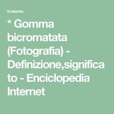 * Gomma bicromatata (Fotografia) - Definizione,significato - Enciclopedia Internet