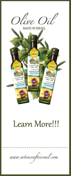 Learn more about Olive Oil from Israel www.artsncraftsisrael.com