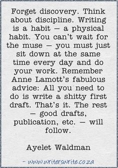 Be disciplined. #WriteTips #Writing--sorry for the language, but holds truth!