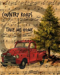 Digital Art- Song Page - Country Roads Take Me Home - Red Truck - Pantry Jar- Crock- Rusty Primitive Digital Art- Song Page - Country Roads Take Me Home - Red Truck - Pantry Jar- Crock- Rusty Country Trucks, Farm Trucks, Old Trucks, Country Roads, Pickup Trucks, Country Art, Diesel Trucks, Lifted Trucks, Christmas Red Truck