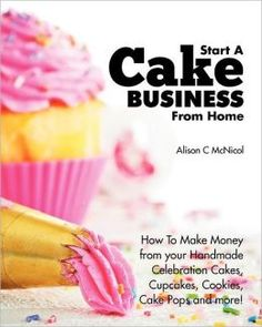 Top 10 Home Based Business Books That Every Mompreneur will Love image Start A Cake Business From Home