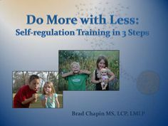 helping-young-children-learn-selfregulation-doing-more-with-less by Brad Chapin via Slideshare
