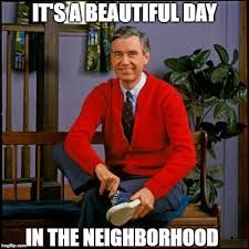 Image Result For It S A Beautiful Day In The Neighborhood Meme Friday Funny Pictures Mr Rogers Funny Today