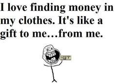 I Love Finding Money In My... http://funnypictures.io/i-love-finding-money-in-my/ #funny
