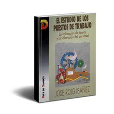 El Estudio de los Puestos de Trabajo - José Roig  http://www.librosayuda.info/2014/03/ElestudiodepuestostrabajoJoseRoigIbanez.html