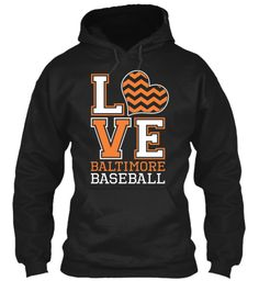 Baltimore Baseball Love Limited Edition Hoodie | Teespring