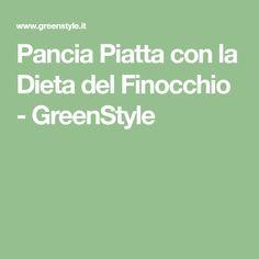 Pancia Piatta con la Dieta del Finocchio - GreenStyle