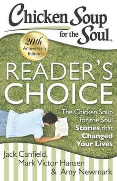 Chicken Soup for the Soul: Reader's Choice 20th Anniversary Edition: The Chicken Soup for the Soul Stories that Changed Your Lives -- Win 1 of 3 copies up for grabs -- Enter here: http://www.inspiredbysavannah.com/2013/08/chicken-soup-for-soul-20th-anniversary.html  -- Ends 8/20
