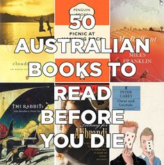 50 Australian Books To Read Before You Die I've read a few of these, some a long time ago. More to add to my list.