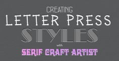 Creating Embossed Letter Press Styles In Serif Craft Artist - A tutorial for creating this fun and decorative lettering style.