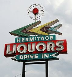 Hermitage Liquors ~ Space Age Neon Sign...with a Drive In, so u have 2 drive to drink? interesting, lol.