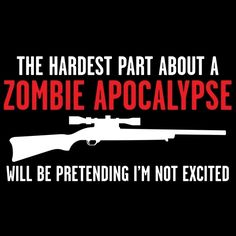 Funny pictures about Hardest part of a zombie apocalypse. Oh, and cool pics about Hardest part of a zombie apocalypse. Also, Hardest part of a zombie apocalypse. Apocalypse Survivor, Zombie Apocalypse Survival, Zombies Survival, Apocalypse Gear, Z Nation, Friday Pictures, Funny Pictures, The Walking Dead, Zombie Quotes