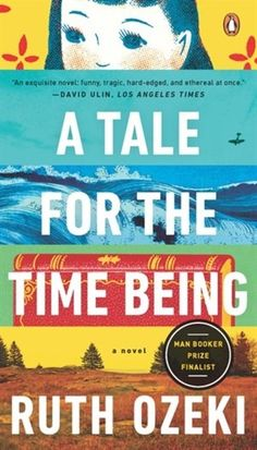 A Tale for the Time Being ~ by Ruth Ozeki