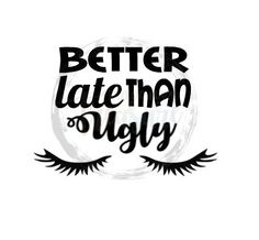 Excited to share this item from my shop: Better Late Than Ugly Vinyl Decal Sticker Tumbler Stickers, Yeti Stickers, Car Stickers, Laptop Stickers, Car Decals, Vinyl Decals, Custom Decals, Follow Me On Instagram, Being Ugly