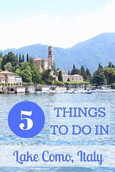 Italy's Lake Como is one of the most relaxing places to visit in Europe. Here's five things to do in Lake Como on your vacation there!