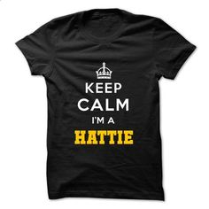 Keep Calm . Im A HATTIE - #baby tee #hoodie for girls. I WANT THIS => https://www.sunfrog.com/No-Category/Keep-Calm-Im-A-HATTIE.html?68278