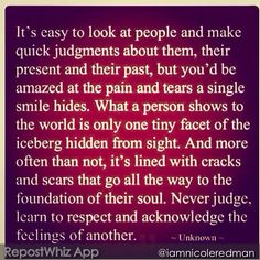 Never Judge, Learn To Respect And Acknowledge Others Feelings U0026 Their Pain