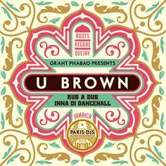 Grant Phabao presents U-Brown - Rub A Dub Inna Di Dancehall