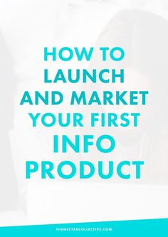 How to Launch and Market Your First Info Product (#InfoProductBiz Series) - The Nectar Collective