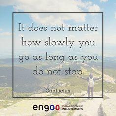 Английский язык. Не важно, как медленно ты продвигаешься, главное, что ты не останавливаешься. (Конфуций)