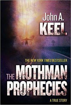 The Mothman Prophecies: A True Story True Story Books, True Stories, Mothman Sightings, The Mothman Prophecies, New Books, Books To Read, Strange Events, Most Popular Books, Science Books