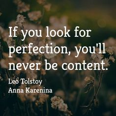 """""""If you look for perfection, you'll never be content.""""  ― Leo Tolstoy, Anna Karenina  Listen now with Audio Book Contractors!"""