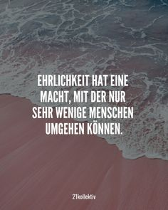 Ehrlichkeit hat a power, with the only very least people use can. Motivational Quotes For Life, Yoga Quotes, Great Quotes, Inspirational Quotes, Truth Quotes, Funny Quotes, Life Quotes, Positive Words, Positive Quotes