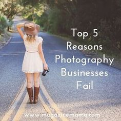5 Reasons Photography Businesses Fail - Starting A Business - Ideas of Starting A Business - Starting a Photography Business: 5 Reasons Photography Businesses Fail Magazine Mama
