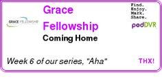 #UNCAT #PODCAST  Grace Fellowship Church    Coming Home    LISTEN...  http://podDVR.COM/?c=b66402c3-2327-965e-d64b-71c65741bcae
