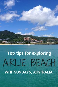 Top tips for exploring beautiful Airlie Beach in the Whitsundays, Australia. Talk about a bucket list destination!