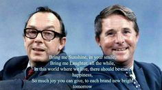 """""""If your ever feeling down just remember this Great song by Morecambe & Wise 📻"""" Comedy Duos, Comedy Tv, Miss You Dad, Morecambe, Laurel And Hardy, British Comedy, Feeling Down, Greatest Songs, Inspirational Thoughts"""