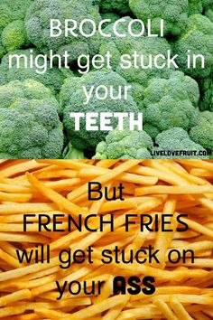 Broccoli or French fries