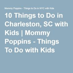Charleston with kids top ten activities activities for Fun things to do in charleston sc