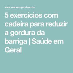 5 exercícios com cadeira para reduzir a gordura da barriga | Saúde em Geral