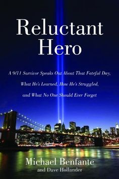 Reluctant Hero by Michael Benfante. $12.99. Publisher: Skyhorse Publishing (August 11, 2011). 256 pages. Author: Michael Benfante