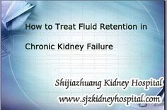 How to treat fluid retention in chronic kidney failure? The treatment of fluid retention in patient is to reduce the loss of protein into the urine and to restrict salt in the diet. Knowing the causes of it is helpful for treating it, so i will give you a simple introduction in the following.