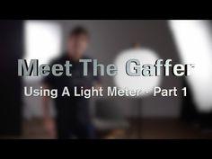 Using A Light Meter - Part 1 - Meet The Gaffer #28