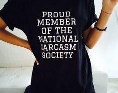 Proud member of the national sarcasm society Tshirt by Nallashop