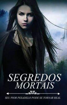"Leia ""Segredos Mortais - ""O resgate"" Terceira parte"" #wattpad #vampiros"