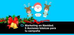 Marketing en Navidad. 5 Acciones básicas para tu campaña