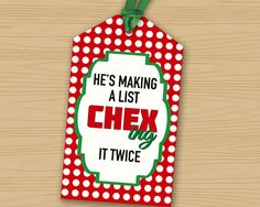 He's Making a List Chex-ing it twice hang tags.  Tie to bags or mason jars of homemade Chex mix for the holidays.  Creative and memorable gifts for teachers, colleagues, clients, neighbors, or friends.  Printable Digital Instant Download.  Compatible with Avery Template.