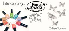 Pure Anada Nail Polish - NEW, check it out!!!  Soy nail polish remover also available!!