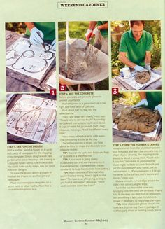 This issue of the Weekend Gardner, part of Better Homes & Garden's Country Gardens magazine features step-by-step instructions regarding how to construct your own customized stepping stones. For more ways to have fun and get your hands dirty, visit fromthesummersgarden.blogspot.com.