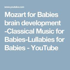 Mozart for Babies brain development -Classical Music for Babies-Lullabies for Babies - YouTube