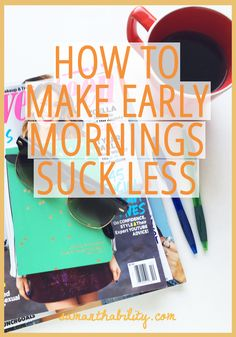 Tips from a morning person!