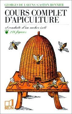 Cours complet d'apiculture: Et conduite d'un rucher isolé de Georges de Layens, http://www.amazon.fr/gp/product/2701110106/ref=cm_sw_r_pi_alp_g7X5qb1RGMCDA