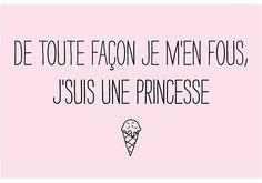 """Melazic c'est l'histoire de deux soeurs Mélanie et Soizic, un univers féerique imaginé tout spécialement pour les Princesses et Princes Charmants d'aujourd'hui. Carte postale rose avec le message """"De toute façon je m'en fous, j'suis une Princesse!"""" et une petite glace."""