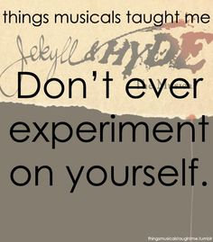 The things musicals have taught me - Jekyll and Hyde