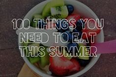 100 Things You Need Eat This Summer