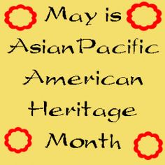 Asian American and Pacific Islander (AAPI) Heritage Month